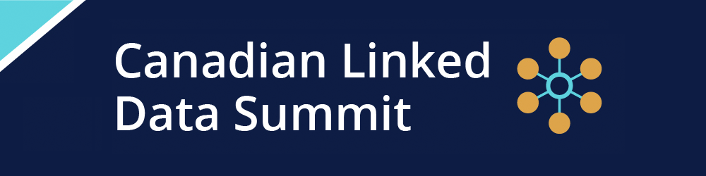 Canadian Linked Data Summit (CLDS) (2016)