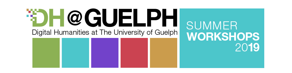 DH@Guelph Summer Workshops (2016–2020)
